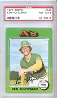 1975 Topps #145 Ken Holtzman PSA 8 NM-MT ATHLETICS